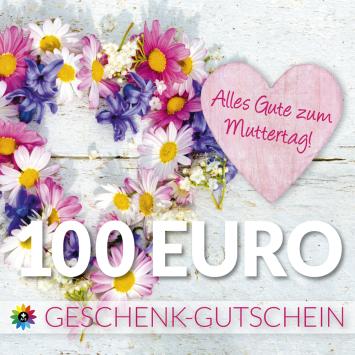 Geschenk-Gutschein, Wert 100 Euro Muttertag